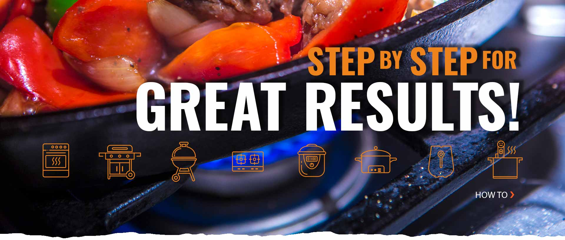 Step by Step for Great Results! How to Cook and Grill Our Products.