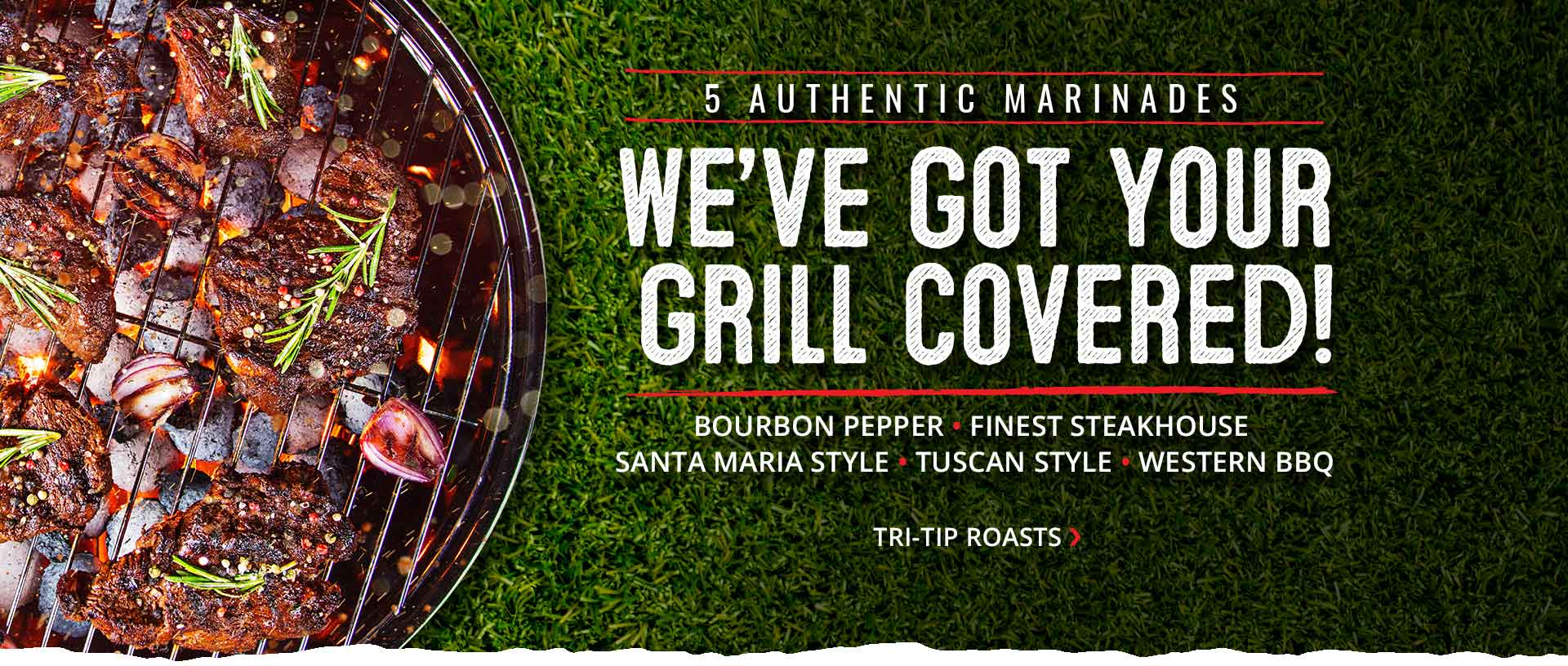 We've Got Your Grill Covered with these Authentic Marinade Tri-Tip Roasts