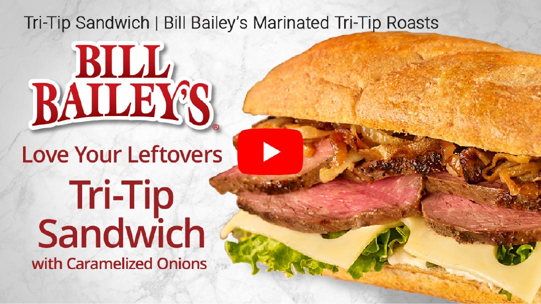 YouTube Video - Love Your Leftovers - Tri-Tip Sandwich with Caramelized Onions